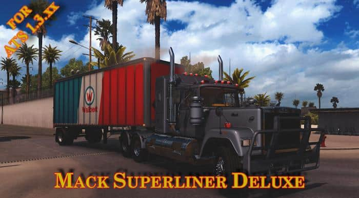 MACK SUPERLINER DELUXE FOR ATS 1 3 X TRUCK - American Truck