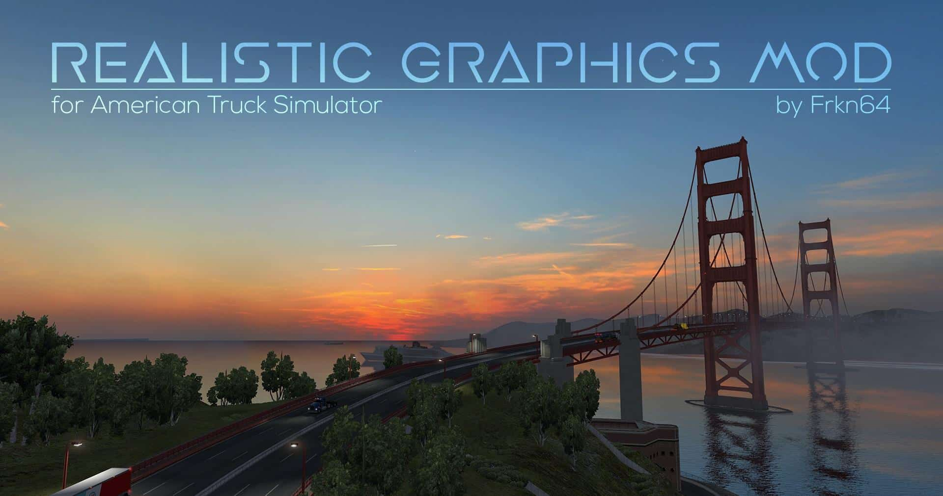 REALISTIC GRAPHICS MOD V2 1 4 RELEASED 1 32 X ATS MOD